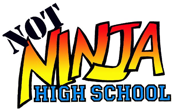 Not Ninja High School!